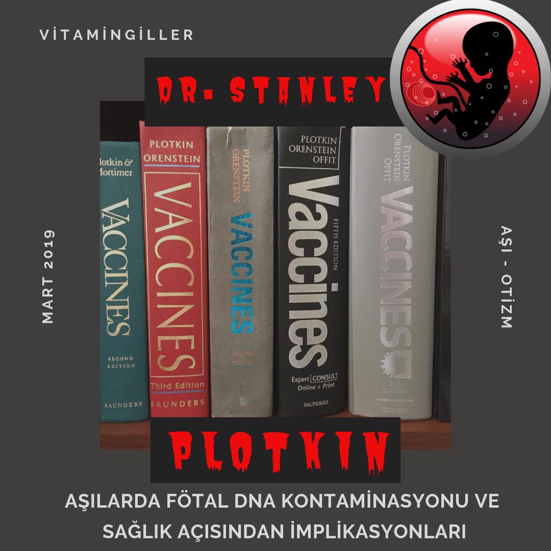 Stanley Plotkin – Aşı İşinde Kullanılan Ceninler / Video